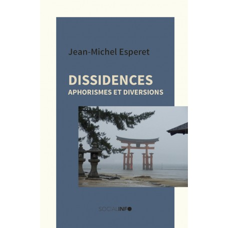Dissidences, Aphorismes et diversions