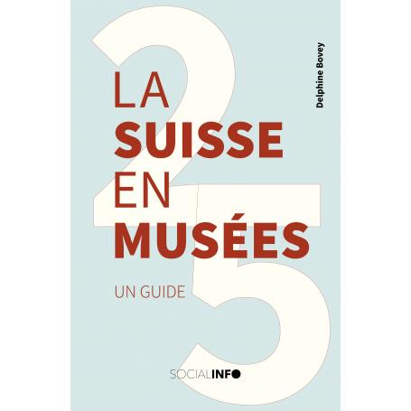 La Suisse en 25 Musées