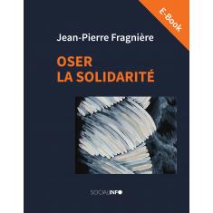 Oser la solidarité (E-Book)