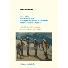 1903-2019 – De l'héliothérapie à l'intégration sociale par le travail.