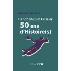 Handball-Club Crissier. 50 ans d'Histoire(s)